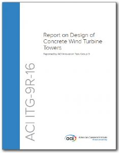 ACI ITG-9R-16: Report on Design of Concrete Wind Turbine Towers